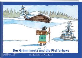 Peter Zahnd: Der Grimmimutz und die Pfefferhexe