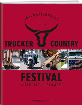 25 Jahre Internationales Trucker & Country-Festival Interlaken – Schweiz
