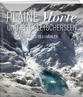 Hans-Ueli Hählen: Plaine Morte und ihre Gletscherseen