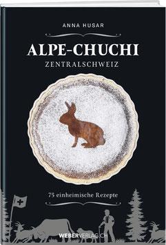 Anna Husar: ALPE-CHUCHI ZENTRALSCHWEIZ