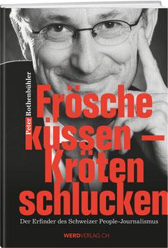 Peter Rothenbühler: Frösche küssen – Kröten schlucken - Taschenbuch