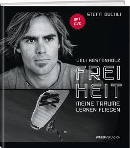 Steffi Buchli: Ueli Kestenholz – Freiheit
