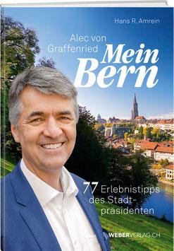 Hans R. Amrein,  Alec von Graffenried: ALEC VON GRAFFENRIED – MEIN BERN