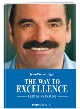 Jean-Pierre Egger: The Way to Excellence