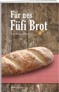 Für nes füfi Brot