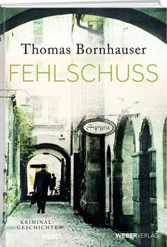 Thomas Bornhauser: Fehlschuss