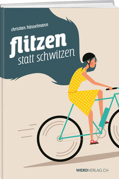 Christian Häuselmann: Flitzen statt schwitzen