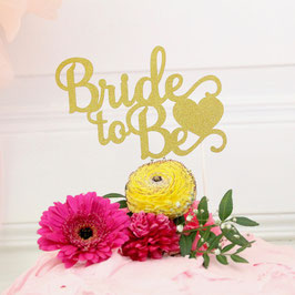 "Cake-Topper ""Bride to be"""