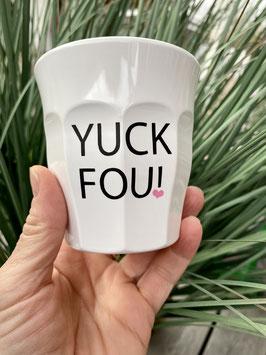 YUCK FOU!
