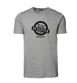 Herren T-Shirt WER LACHT HAT NOCH RESERVEN