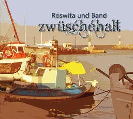"""Roswita und Band """"Zwüschehalt"""""""