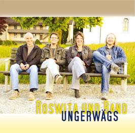 """Roswita und Band """"Ungerwägs"""""""
