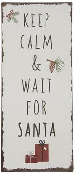 Ib Laursen Metallschild Keep calm & wait for Santa