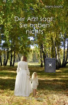 Sophy, M.: Der Arzt sagt: Sie haben nichts - ISBN: 978-3-95493-359-4 - Taschenbuch