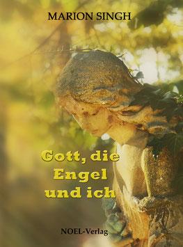 Singh, M.: Gott, die Engel und ich
