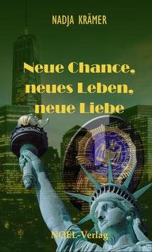 Krämer, N.: Neue Chance, neue Liebe, neues Leben - ISBN: 978-3-95493-096-8 - Taschenbuc