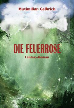 Gelbrich, M.: Die Feuerrose - ISBN: 978-3-95493-261-0 - Taschenbuch