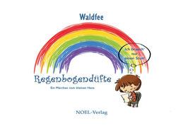 Regenbogendüfte - Ein Märchen von dem kleinen Hans