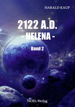Kaup, H.: 2122 A.D. - Helena -  Band 2
