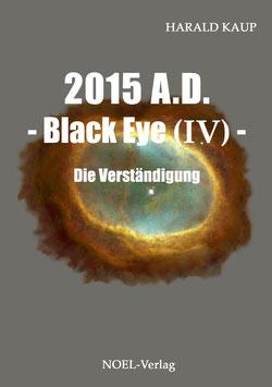 Kaup, H.: 2015 Black Eye IV - Die Verständigung - ISBN: 978-3-95493-170-5 - Taschenbuch