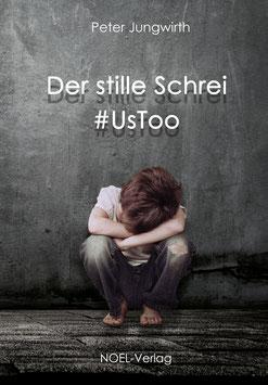 Jungwirth, P.: Der stille Schrei: #UsToo