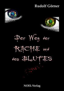 Görner, R.: Der Weg der Rache und des Blutes - ISBN: 978-3-942802-17-8 - Taschenbuch