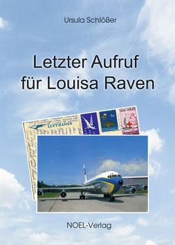 Schlößer, U.: Letzter Aufruf für Louisa Raven