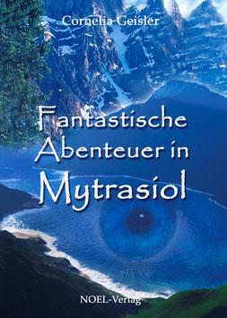 Geisler, C.: Fantastische Abenteuer in Mytrasiol I - ISBN: 978-3-942802-71-0 - Taschenbuch