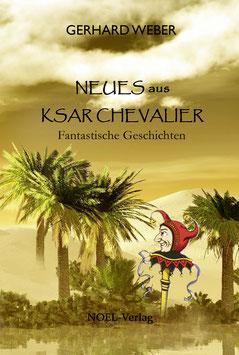 Neues aus Ksar Chevalier