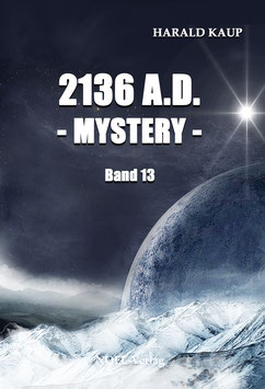 Kaup, H.: 2136 A.D. - Mystery - Band 13