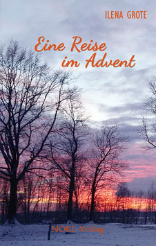 Grote, I.: Eine Reise im Advent - ISBN: 978-3-95493-260-3 - Hardcover