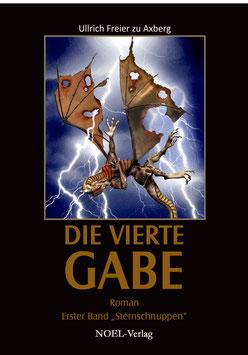 Axberg U.: Vierte Gabe, Teil I  Sternschnuppen - ISBN: 978-3-940209-92-4 - Taschenbuch