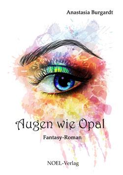 Burgardt, A.: Augen wie Opal - ISBN: 978-3-95493-372-3 - Taschenbuch