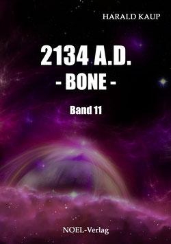 Kaup, H.: 2134 A.D. - Bone - Band 11 - ISBN: 978-3-95493-212-2 - Taschenbuch