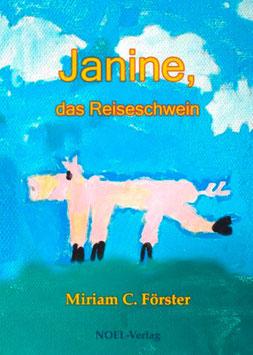 Förster, M.: Janine - das Reiseschwein - ISBN: 978-3-942802-48-2 - Hardcover
