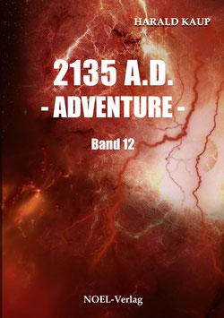 Kaup, H.: 2135 A.D. - Adventure - Band 12