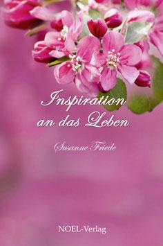Friede, S.: Inspiration an das Leben - ISBN: 978-3-95493-283-2 - Hardcover