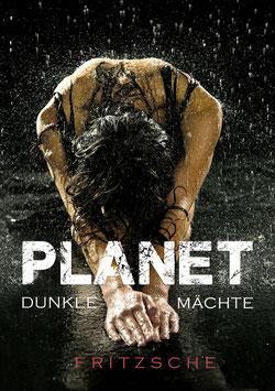 Fritzsche, T.: Planet - Dunkle Mächte - ISBN: 978-3-95493-403-4 - Taschenbuch