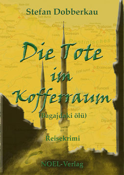 Dobberkau, S.: Die Tote im Kofferraum - ISBN: 978-3-95493-065-4 - Hardcover