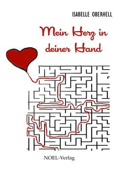 Oberhell, I.: Mein Herz in deiner Hand - ISBN: 978-3-95493-222-1 - Taschenbuch