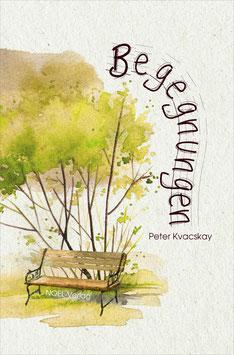 Kvacskay, Peter: Begegnungen