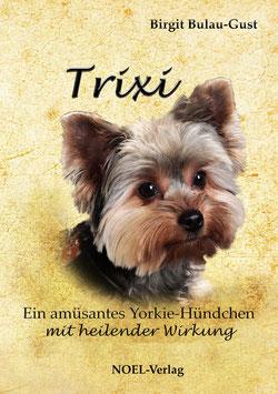 Bulau-Gust, B.: Trixi - ISBN: 978-3-940209-09-3 - Hardcover