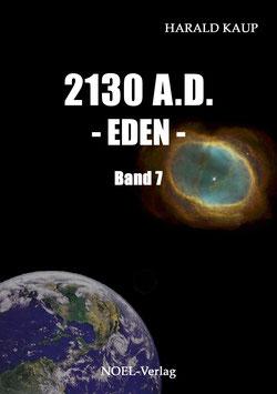 Kaup, H.: 2130 A.D. - Eden - Band 7
