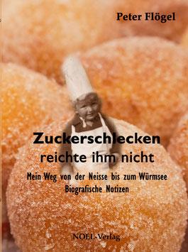 Flögel, P.: Zuckerschlecken reichte ihm nicht - ISBN: 978-3-95493-145-3 - Hardcover