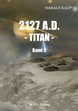 Kaup, H. 2127 A.D. - Titan -  Band 5