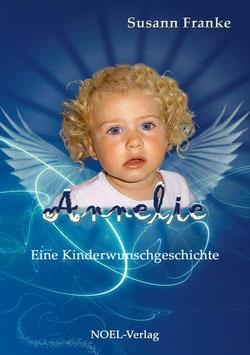 Franke, S.: Annelie - Eine Kinderwunschgeschichte - ISBN: 978-3-942802-31-4 - Hardcover