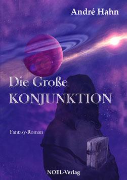 Hahn, A.: Die große Konjunktion - ISBN: 978-3-942802-01-7 - Taschenbuch