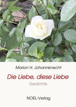 Johannknecht, M. H.: Die Liebe, diese Liebe