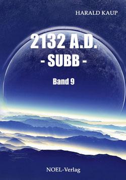 Kaup. H.: 2132 A.D. - SUBB - Band 9 - ISBN: 978-3-95493-147-7 - Taschenbuch