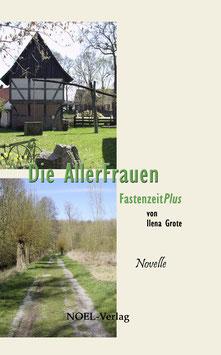 Grote, I.: Die Allerfrauen - ISBN: 978-3-95493-285-6 - Hardcover